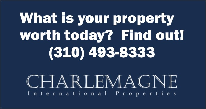 Find out the value of your house - Charlemagne Intl Properties 310-493-8333
